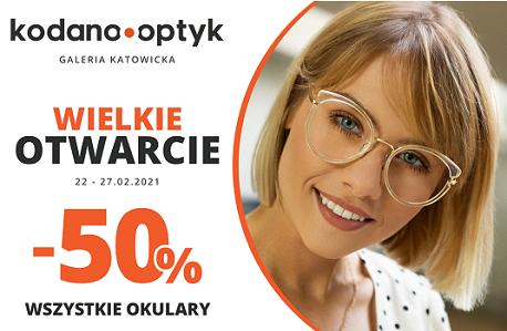 50% rabatu na WSZYSTKIE okulary z okazji otwarcia KODANO Optyk w Katowicach! - galeria